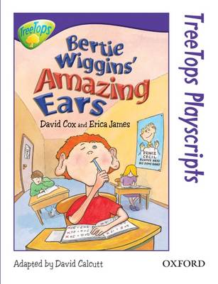 Oxford Reading Tree: Level 11: Treetops Playscripts: Bertie Wiggins' Amazing Ears (Pack of 6 Copies) by David Cox, Erica James