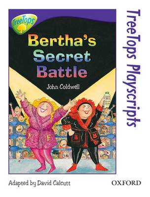 Oxford Reading Tree: Level 11: Treetops Playscripts: Bertha's Secret Battle by John Coldwell