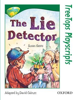 Oxford Reading Tree: Level 12: Treetops Playscripts: The Lie Detector by Susan P. Gates