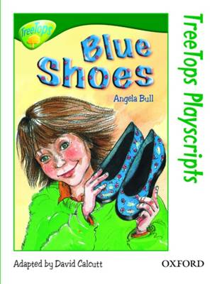 Oxford Reading Tree: Level 12: Treetops Playscripts: Blue Shoes by Angela Bull
