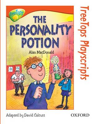 Oxford Reading Tree: Level 13: Treetops Playscripts: The Personality Potion by Alan MacDonald