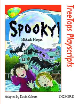 Oxford Reading Tree: Level 13: Treetops Playscripts: Spooky! by Michaela Morgan