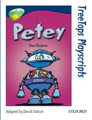 Oxford Reading Tree: Level 14: Treetops Playscripts: Petey by Paul Shipton