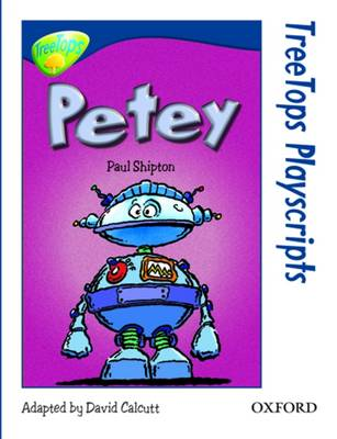 Oxford Reading Tree: Level 14: Treetops Playscripts: Petey (Pack of 6 Copies) by Paul Shipton