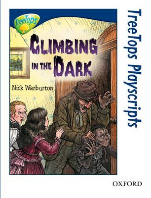 Oxford Reading Tree: Level 14: Treetops Playscripts: Climbing in the Dark by Nick Warburton