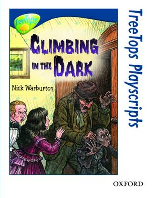 Oxford Reading Tree: Level 14: Treetops Playscripts: Climbing in the Dark (Pack of 6 Copies) by Nick Warburton