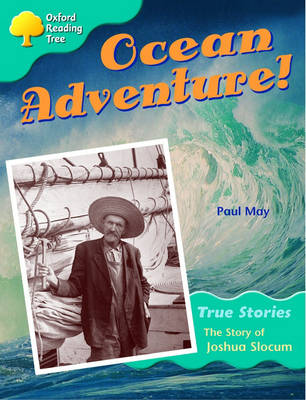 Oxford Reading Tree: Level 9: Ocean Adventure: the Story of Joshua Slocum by Paul May, Alison Hawes, Vicky Shipton