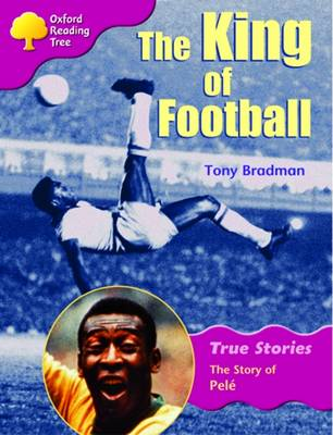 Oxford Reading Tree: Levels 10-11: True Stories: Pack 2 (6 Books, 1 of Each Title) The Story of Pele by Tony Bradman, Alison Hawes, Pat Thomson, Christine Butterworth