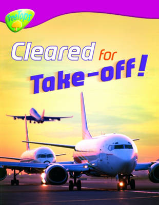 Oxford Reading Tree: Level 10: Treetops Non-Fiction: Cleared for Take-off! by Chris Oxlade