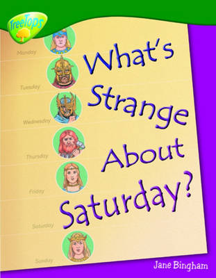 Oxford Reading Tree: Level 12: Treetops Non-Fiction: What's Strange About Saturday? by Jane M. Bingham