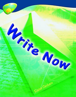 Oxford Reading Tree: Level 14: Treetops Non-Fiction: Write Now! by Mick Gowar, Claire Llewellyn, Sarah Fleming, Becca Heddle