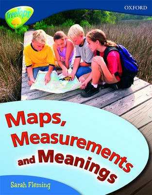Oxford Reading Tree: Level 14: Treetops Non-Fiction: Maps, Measurements and Meanings by Mick Gowar, Claire Llewellyn, Sarah Fleming, Becca Heddle
