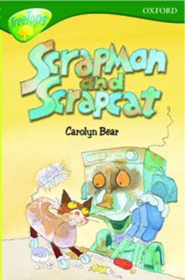 Oxford Reading Tree: Level 12: Treetops: More Stories B: Scrapman and Scrapcat by Carolyn Bear, Pippa Goodhart, Stephen Elboz, Jonathan Emmett