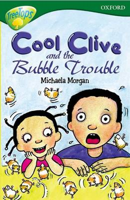 Oxford Reading Tree: Level 12: Treetops More Stories C: Cool Clive and the Bubble Trouble by Carolyn Bear, Michaela Morgan, Stephen Elboz, Margaret McAlliseter