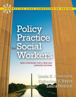 Policy Practice for Social Workers New Strategies for a New Era (Updated Edition) by Linda K. Cummins, Katharine V. Byers, Laura E. Pedrick