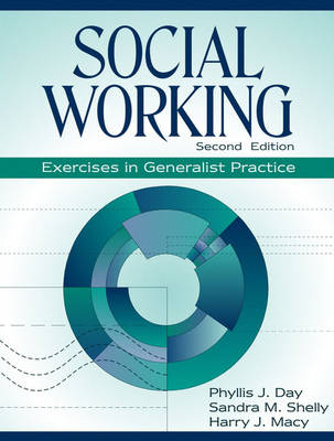 Social Working Exercises in Generalist Practice by Phyllis J. Day, Sandra M. Shelly, Harry J. Macy