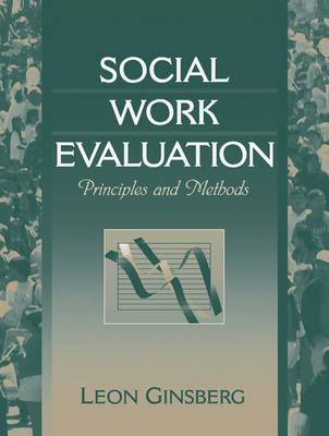 Social Work Evaluation Principles and Methods by Leon H. Ginsberg