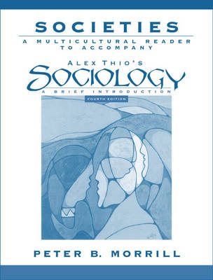 Societies A Multicultural Reader for Sociology (Value-Package Option Only) by Peter B. Morrill