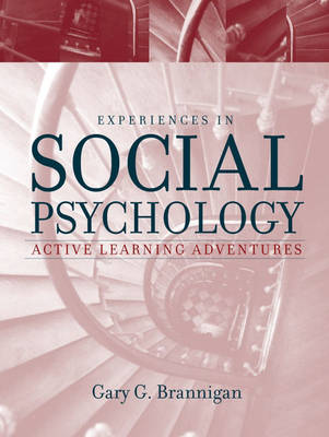 Experiences in Social Psychology Active Learning Adventures by Gary G. Brannigan