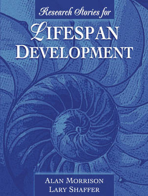 Research Stories for Lifespan Development by Alan Morrison, Lary Shaffer