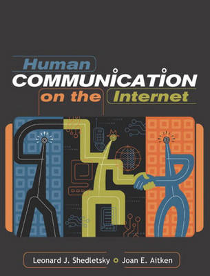 Human Communication on the Internet by Leonard Shedletsky, Joan E. Aitken