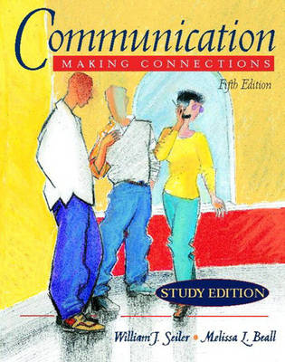 Communication Making Connections (Study Edition) by William J. Seiler, Melissa L. Beall