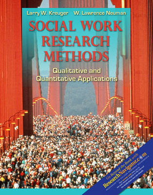 Social Work Research Methods with Research Navigator by Larry W. Kreuger, W. Lawrence Neuman