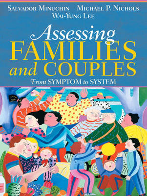 Assessing Families and Couples A Four Step Model by Michael P. Nichols, Wai Yung Lee, Salvador Minuchin