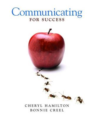 Communicating for Success by Cheryl M. Hamilton, Bonnie Creel