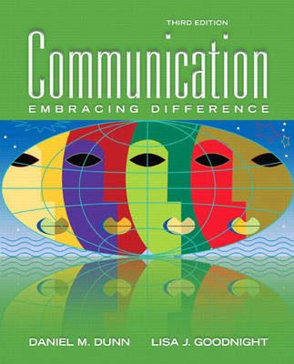 Communication Embracing Difference by Daniel M. Dunn, Lisa J. Goodnight