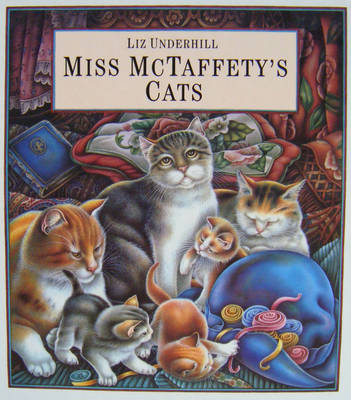 Miss McTaffety's Cats by Liz Underhill
