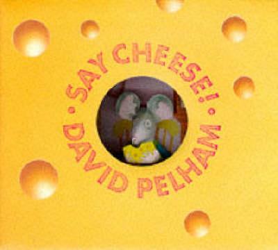 Say Cheese by David Pelham