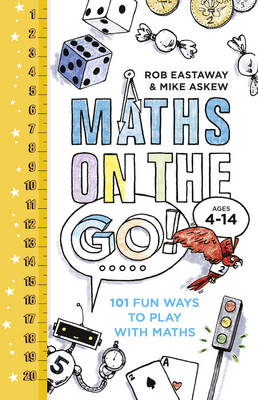 Maths on the Go 101 Fun Ways to Play with Maths by Rob Eastaway, Mike Askew
