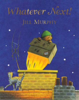 Whatever Next! by Jill Murphy