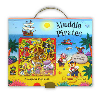 Muddle Pirates A Magnetic Play Book by Stephen Gulbis