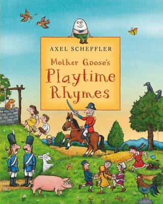 Mother Goose's Playtime Rhymes by Axel Scheffler