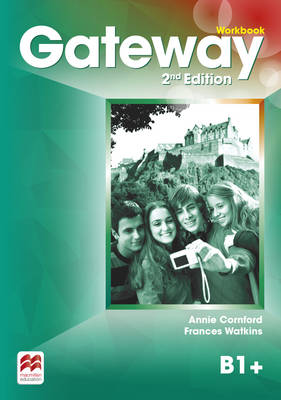 Gateway 2nd edition B1+ Workbook by Annie Cornford, Frances Watkins