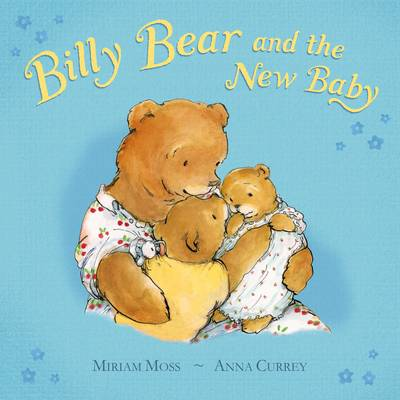 Billy Bear and the New Baby by Miriam Moss