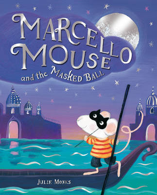 Marcello Mouse and the Masked Ball by Julie Monks
