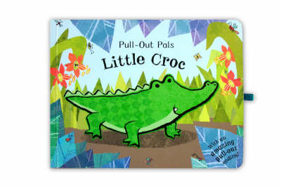 Pull-ut Pals: Little Croc by Emma Dodd