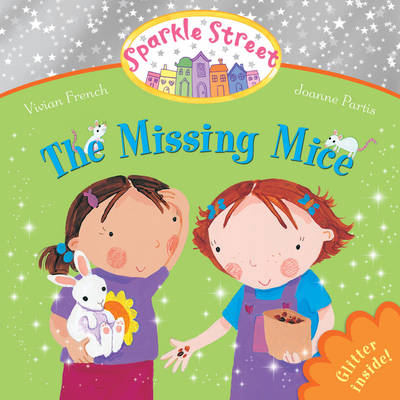 Sparkle Street: The Missing Mice by Vivian French