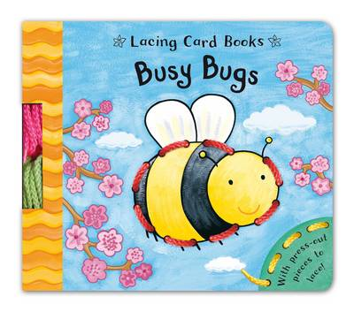 Lacing Card Books: Busy Bugs by Caroline Davis