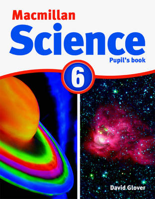 Macmillan Science 6 Pupil's Book & CD-ROM Pack by David Glover, Penny Glover