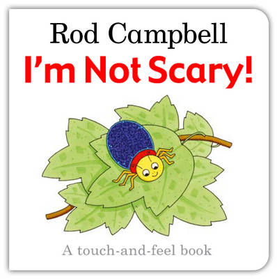 I'm Not Scary! by Rod Campbell