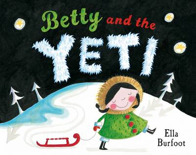 Betty and the Yeti by Ella Burfoot