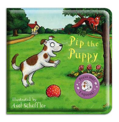 Pip the Puppy Bath Book by Axel Scheffler