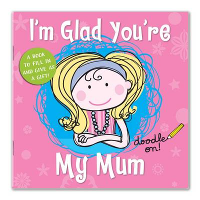 I'm Glad You're My Mum by Cathy Phelan