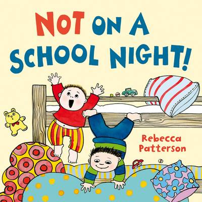 Not on a School Night! by Rebecca Patterson