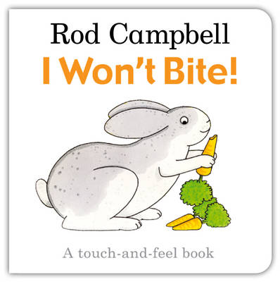 I Won't Bite! by Rod Campbell
