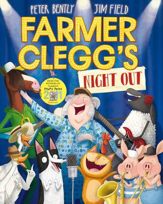 Farmer Clegg's Night Out by Peter Bently
